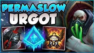 THERE'S NO ESCAPE FROM ME! PERMASLOW URGOT IS 100% DEADLY! URGOT TOP GAMEPLAY! - League of Legends