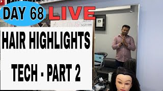 HOW TO DO HAIR HIGHLIGHTS PART 2 LIVE DAY 68