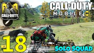 Call Of Duty Mobile - Solo Squad Gameplay - Part 18 (CODM)