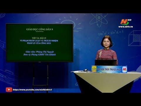 Môn Giáo dục công dân – Lớp 9: Bài 15: Vi phạm pháp luật và trách nhiệm   | Dạy học trên Truyền hình