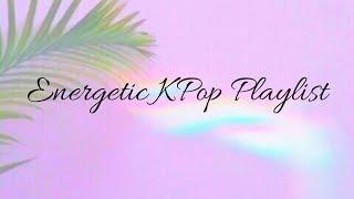 Energetic KPop Playlist