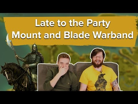 Let's Play Mount and Blade Warband - Late to the Party