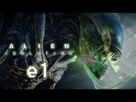 Alien: Isolation - E1 - I have been waiting for this!