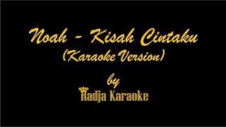 Noah - Kisah Cintaku Karaoke With Lyrics HD