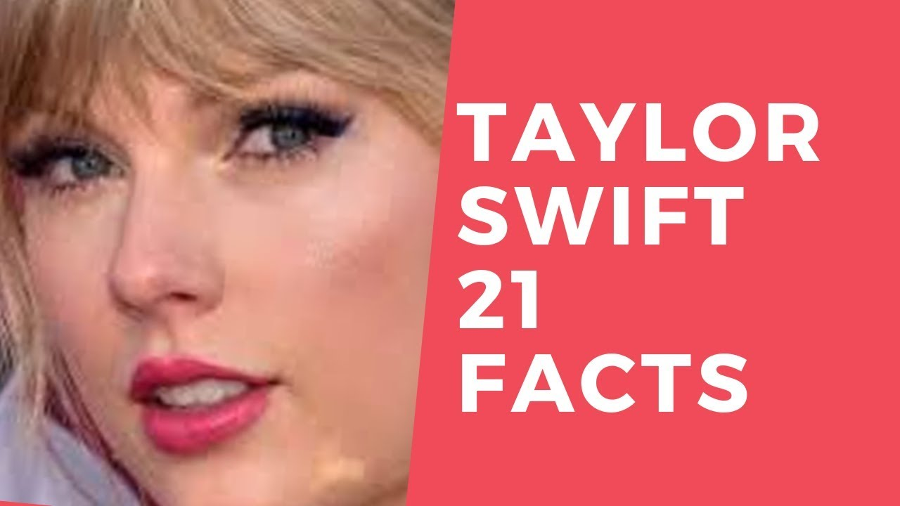 Taylor Swift 21 facts