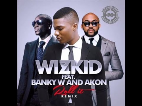 Wizkid ft Akon & Banky W -- Roll It (Remix)