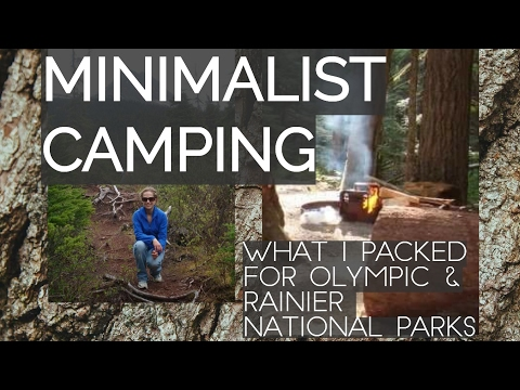 CAMPING MOUNT RAINIER & OLYMPIC NATIONAL PARKS WA. USA. MINIMALIST PACKING GUIDE. TENT CAMPING