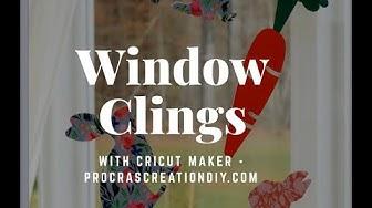 How to make Window Clings using Cricut Maker