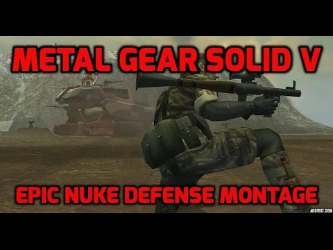 Epic nuke defense montage! I Metal Gear Solid V : The Phantom Pain