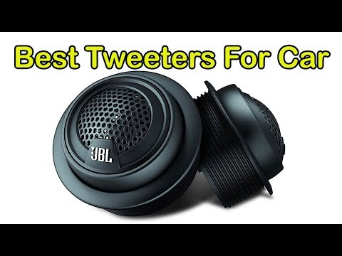 Reviews Of The World's Best Tweeters For Car (2018 Updated)