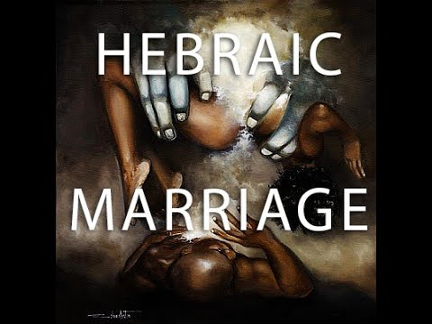 Hebraic Marriage and Customs