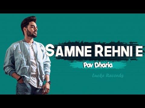 Samne Rehni E (FULL SONG) - Pav Dharia | Fateh | Solo | Latest Punjabi Songs 2018