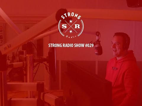 Strong Radio Show #029 (#SRS029)