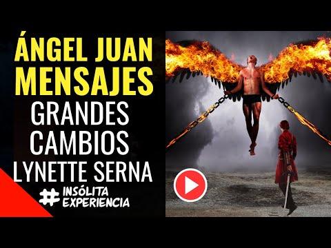 INÉDITO I Últimos MENSAJES Del ÁNGEL JUAN Sobre Los GRANDES CAMBIOS Para MÉXICO: LINNETH SERNA