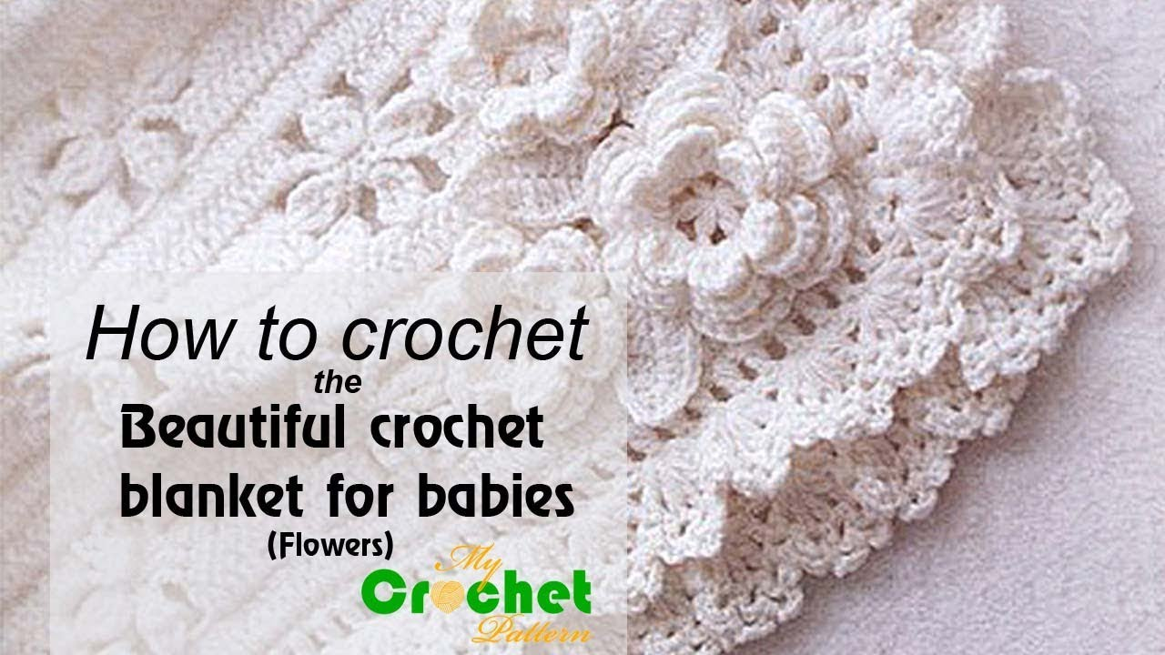 How To Crochet The Beautiful Crochet Blanket For Babies Flowers