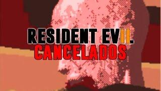 Resident Evil Cancelados.