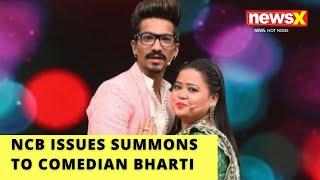 NCB Drug Probe | NCB Issues Summons To Comedian Bharti, Raids House | NewsX