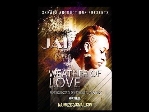 JAI MUZIC WEATHER OF LOVE PRODUCED BY DAVID SPARKS