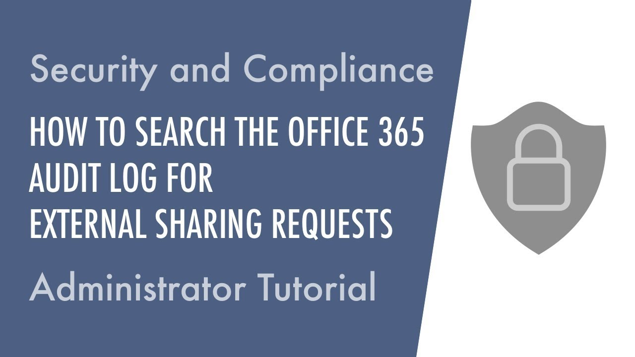 How to Search the Office 365 Audit Log for External Sharing Requests