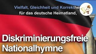 Lied der Deutschen, aber auch aller anderen (diskriminierungsfreie Nationalhymne)