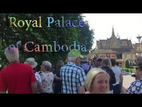 Royal Palace of Cambodia 2017 | Cambodia Tour | Phnom Penh City Tour 2018