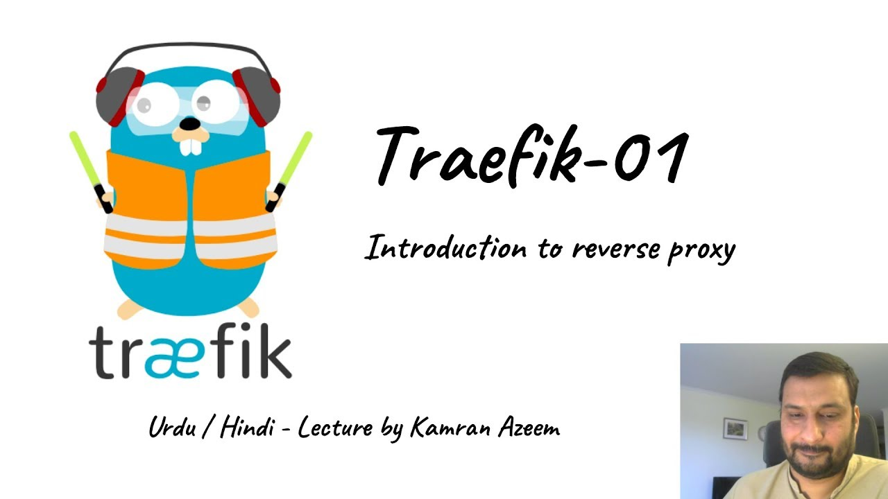 Urdu/Hindi CBT] – Docker – 05 – Traefik Reverse Proxy – 01