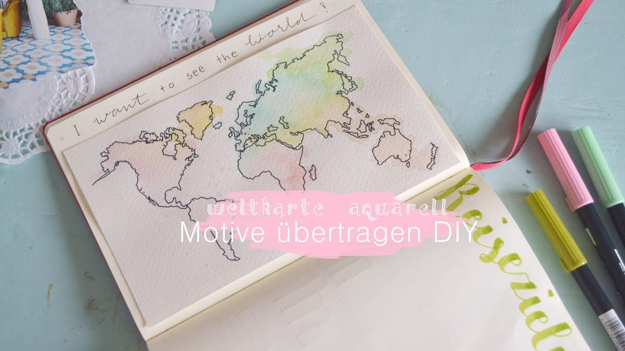 Aquarell Weltkarte Malen Motive Auf Dickes Papier übertragen Tipps