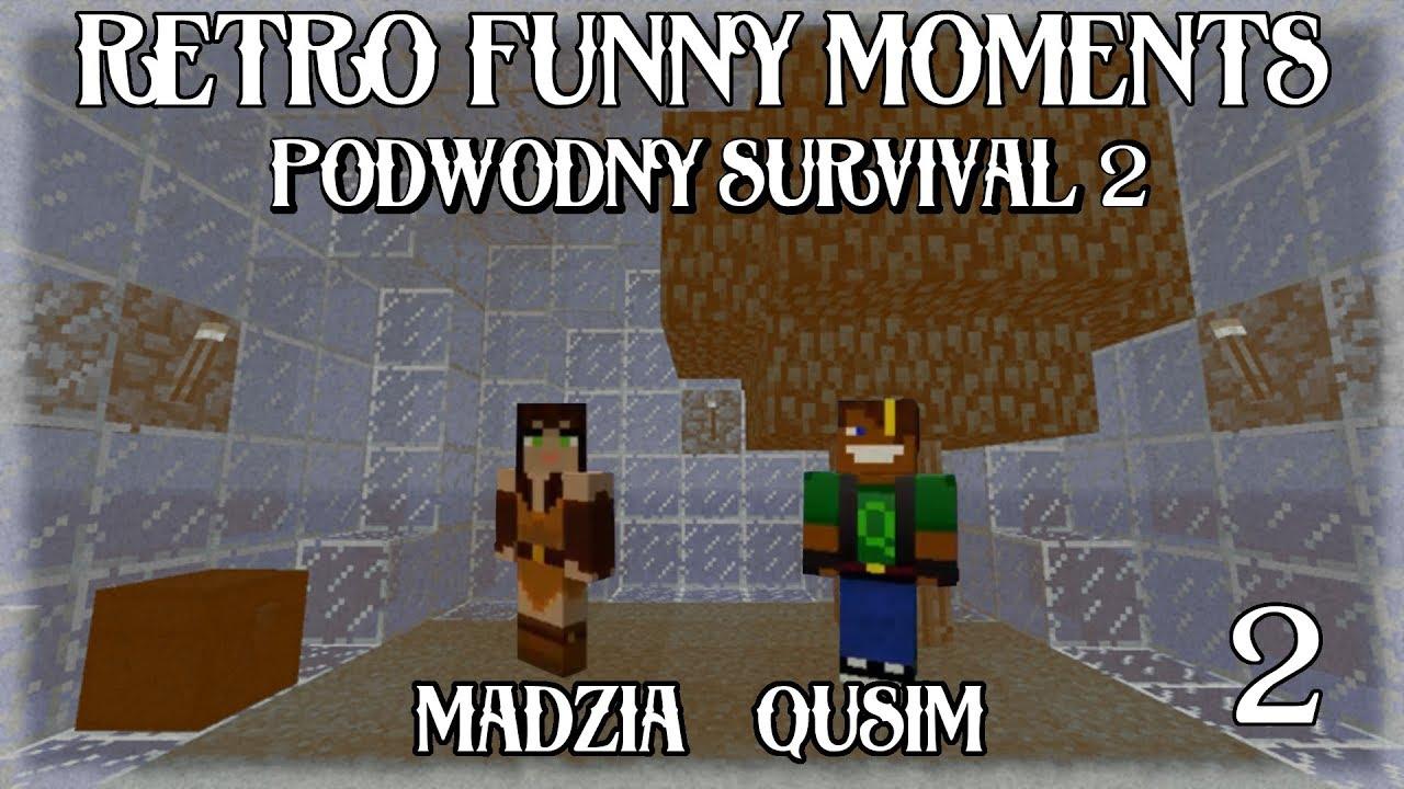 RETRO FUNNY MOMENTS #2 - MADZIA & QUSIM - PODWODNY SURVIVAL 2