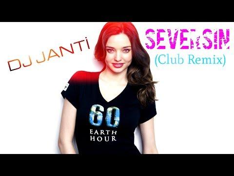 DJ JANTİ SEVERSİN (CLUB REMİX) 2018