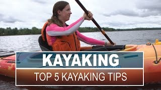 Top 5 Kayaking Tips and Skills for Beginners