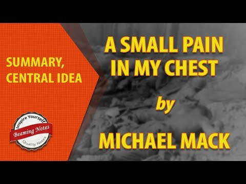 Summary of A Small Pain in My Chest by Michael Mack