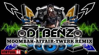 DISCO MOOMBAH+AFFAIR+TWERK - DJ BENZ