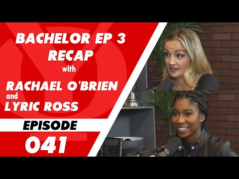 "Bachelor Recap Episode 3, Plus Rachael O'Brien & ""This Is Us"" Actress Lyric Ross!"