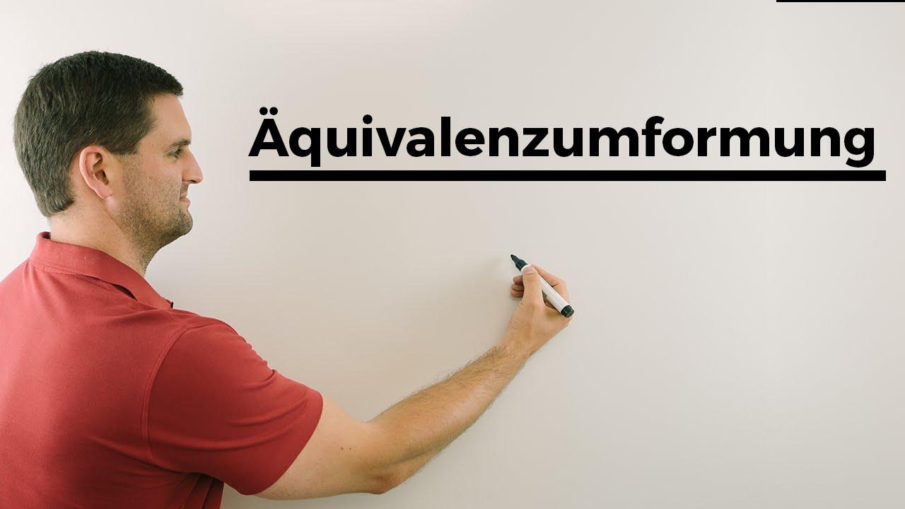 Äquivalenzumformung, äquivalentes Umformen, Gleichung lösen | Mathe ...