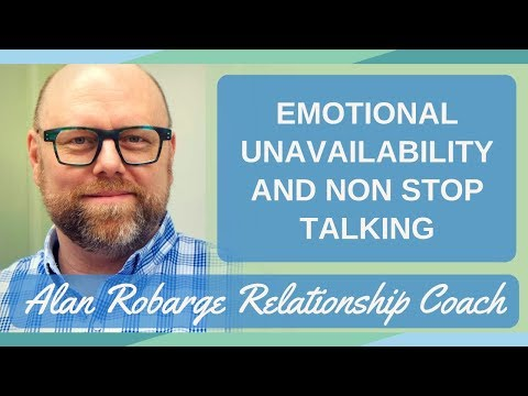 Emotional Unavailability and Non Stop Talking