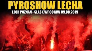 PYROSHOW LECHA: Lech Poznań - Śląsk Wrocław 09.08.2019
