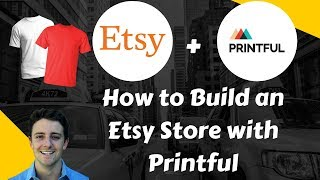 How to Sell On Etsy with Printful - Great for Merch By Amazon Sellers