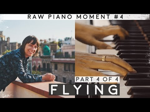 FLYING #4: RAW PIANO MOMENT - one cam, first take, zero notes. Episode #4 (Piano Improvisation)