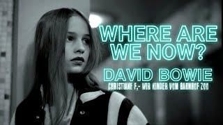 David Bowie - Where Are We Now? (Lyrics Video) [Christiane F. Wir Kinder Vom Bahnhof Zoo]