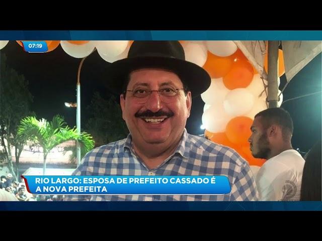 Rio Largo já tem nova prefeita após cassação de Gilberto Gonçalves