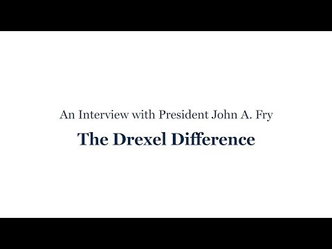 An Interview with President Fry: The Drexel Difference
