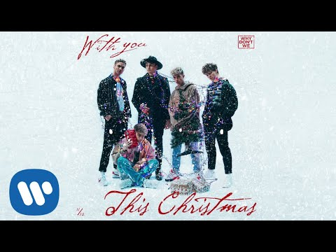 Why Don't We – With You This Christmas [Official Audio]