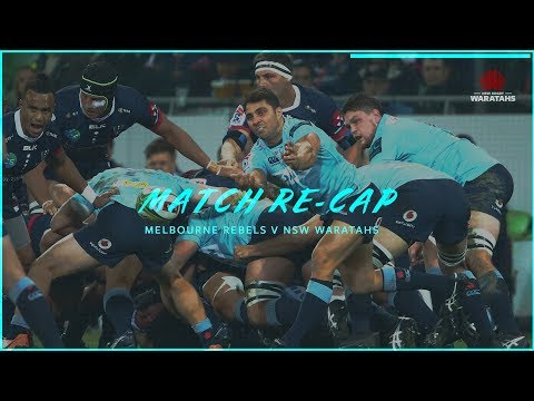 Match re-cap: Melbourne Rebels v NSW Waratahs