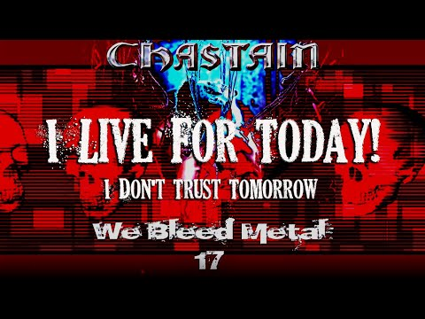 """CHASTAIN """"I Live For Today"""" Official Video"""