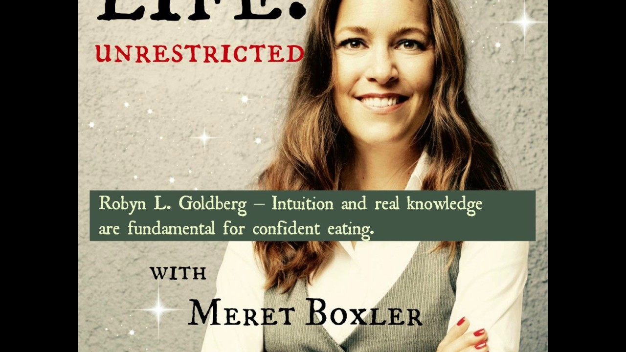 LU 039: Robyn L. Goldberg – Intuition and real knowledge are fundamental for confident eating.