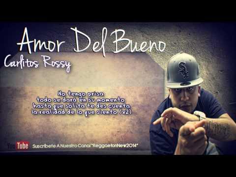 Amor Del Bueno Carlitos Rossy Shazam