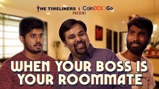 TTL's When your Boss is your Roommate ft. Nikhil Vijay, Sahil Verma & Vaibhav Shukla