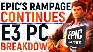 EPIC WON'T STOP | Shenmue 3 Exclusive, NO REFUNDS & POACHED Valve Game | + 31 GAME PC E3 Breakdown