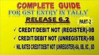 Part-2 GSTR-1( Debit/Credit Note- Register 9B & Unregister 9B ) in Tally ERP 9 Release 6.2.