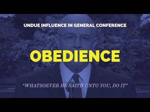 Undue Influence in General Conference - Obedience